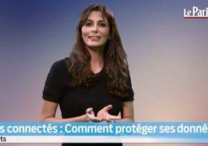 Le Parisien. Objets connectés : comment protéger ses données?